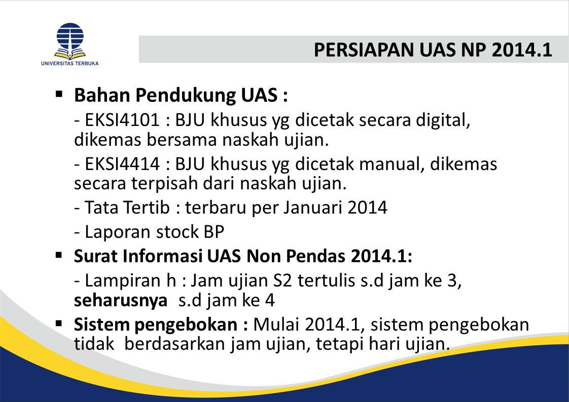 PERSIAPAN UAS NP 2014.1 Bahan Pendukung UAS :