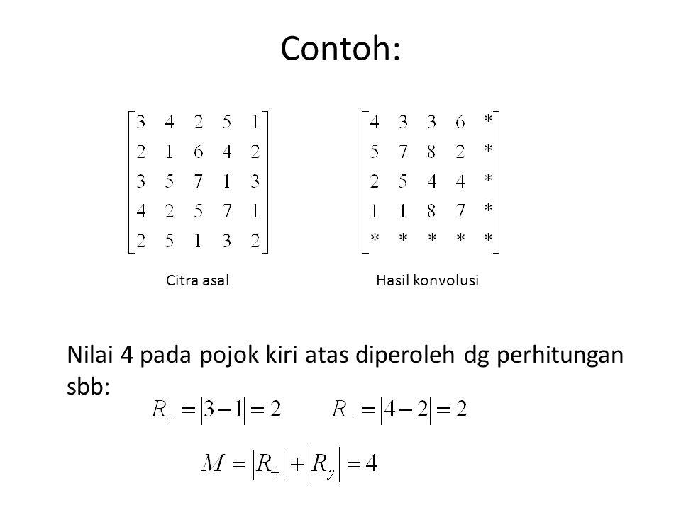 Contoh: Nilai 4 pada pojok kiri atas diperoleh dg perhitungan sbb:
