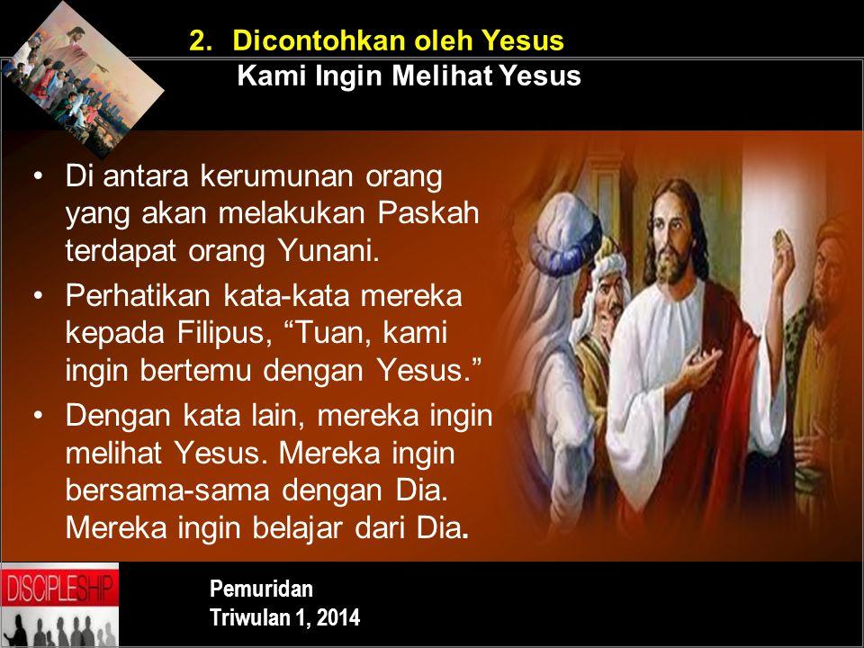 2. Dicontohkan oleh Yesus