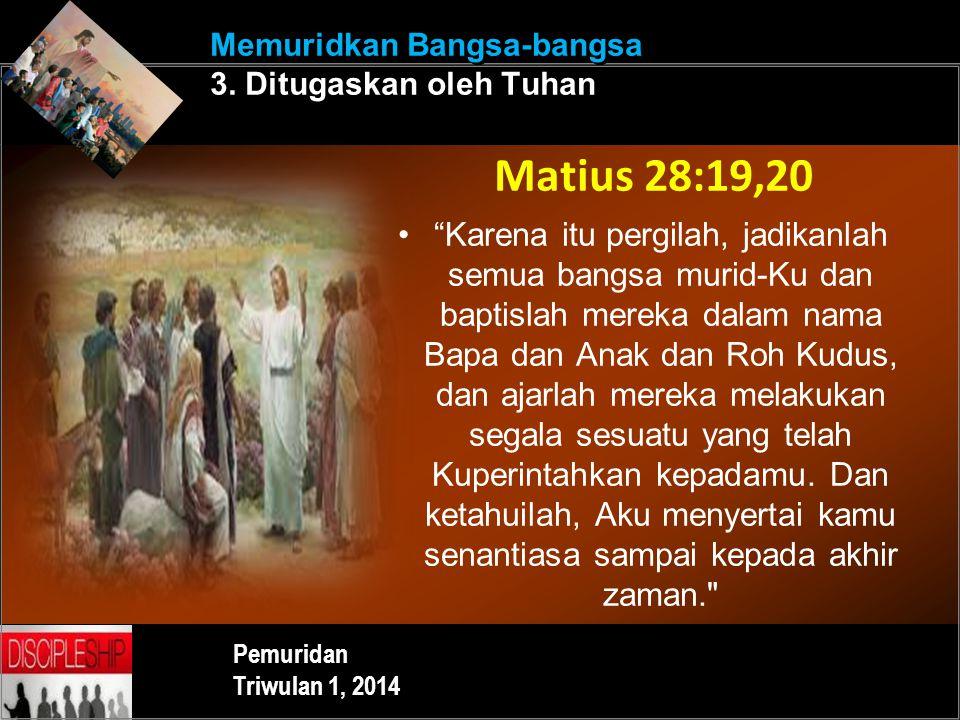 Memuridkan Bangsa-bangsa 3. Ditugaskan oleh Tuhan