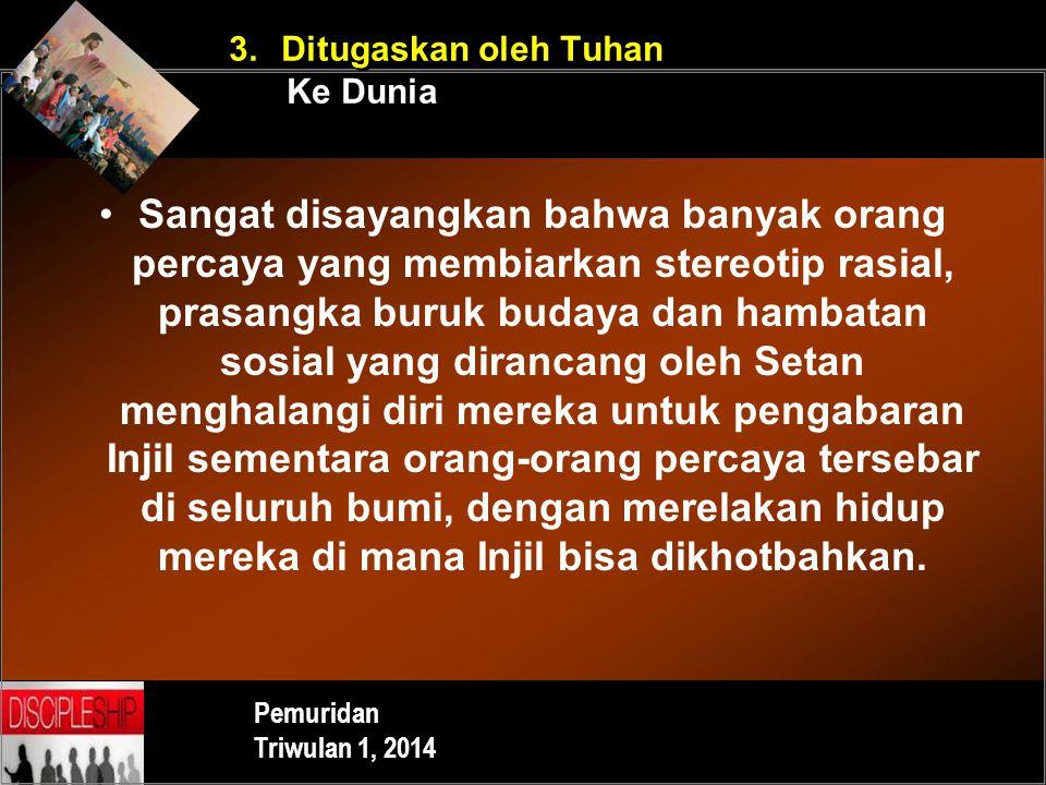 3. Ditugaskan oleh Tuhan Ke Dunia.