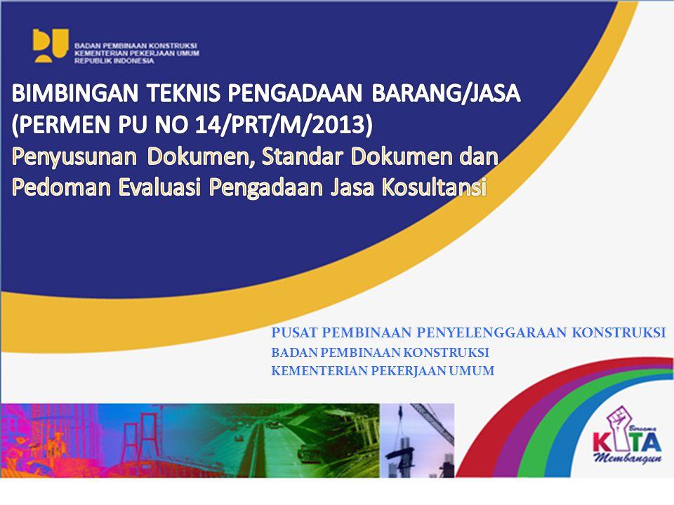 BIMBINGAN TEKNIS PENGADAAN BARANG/JASA (PERMEN PU NO 14/PRT/M/2013)