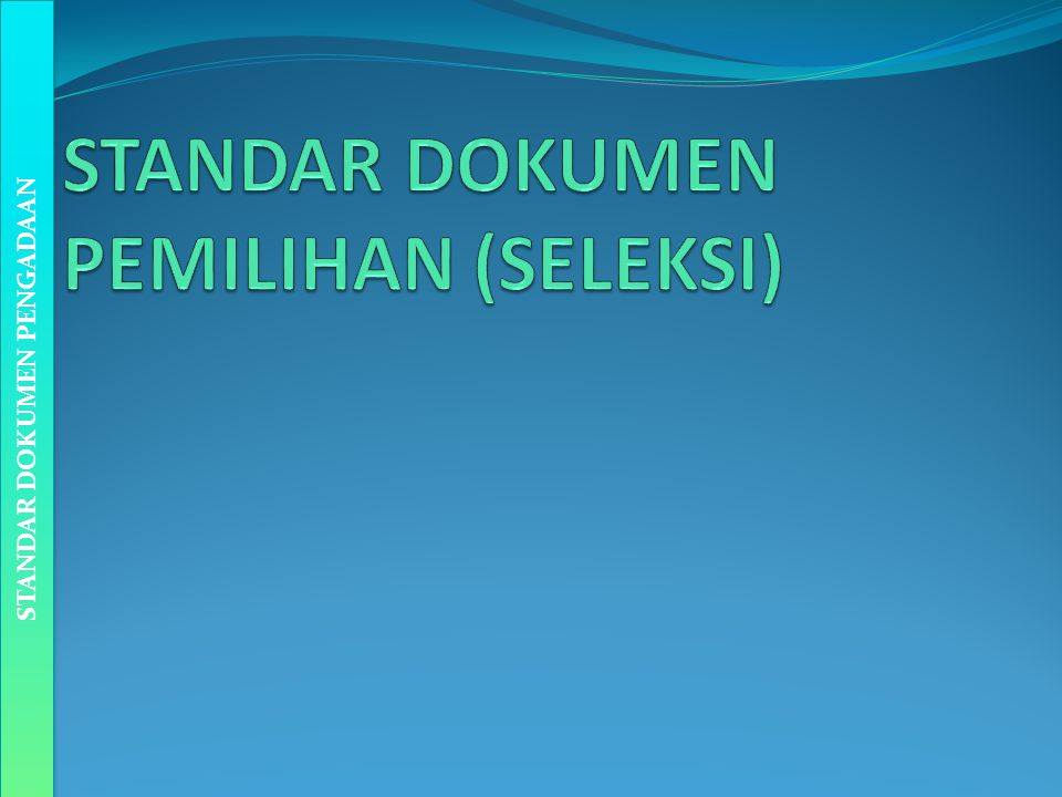 STANDAR DOKUMEN PEMILIHAN (SELEKSI)
