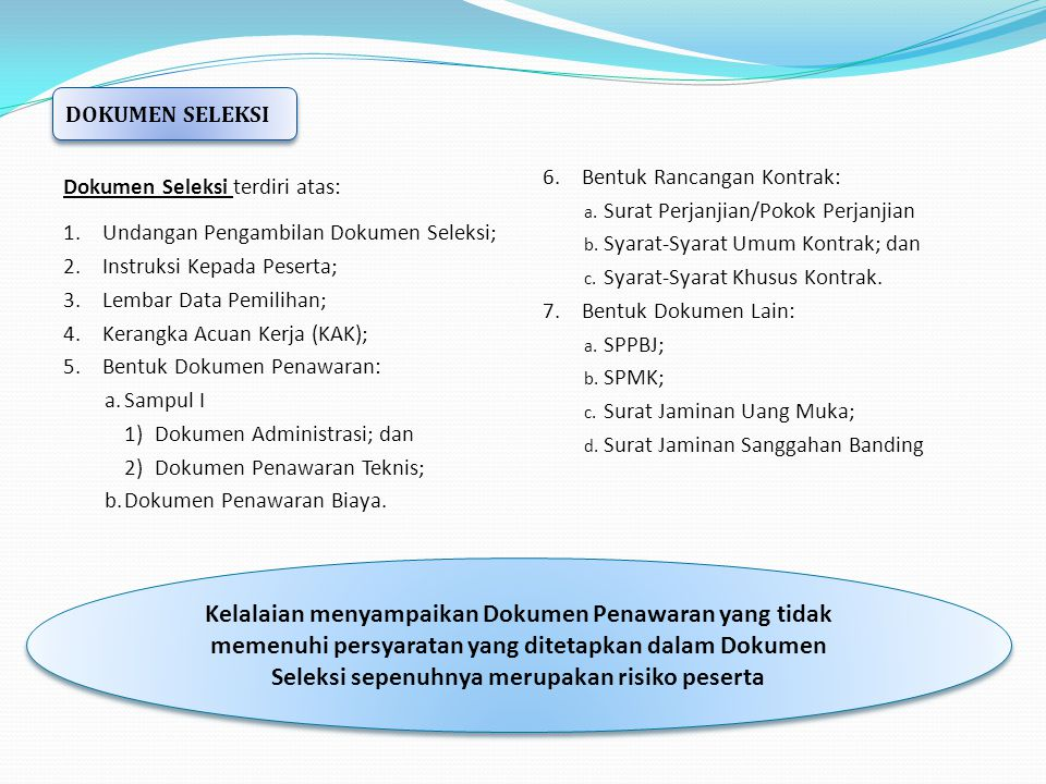 DOKUMEN SELEKSI Dokumen Seleksi terdiri atas: Undangan Pengambilan Dokumen Seleksi; Instruksi Kepada Peserta;