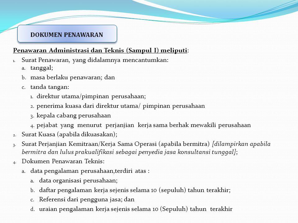 DOKUMEN PENAWARAN Penawaran Administrasi dan Teknis (Sampul I) meliputi: Surat Penawaran, yang didalamnya mencantumkan: