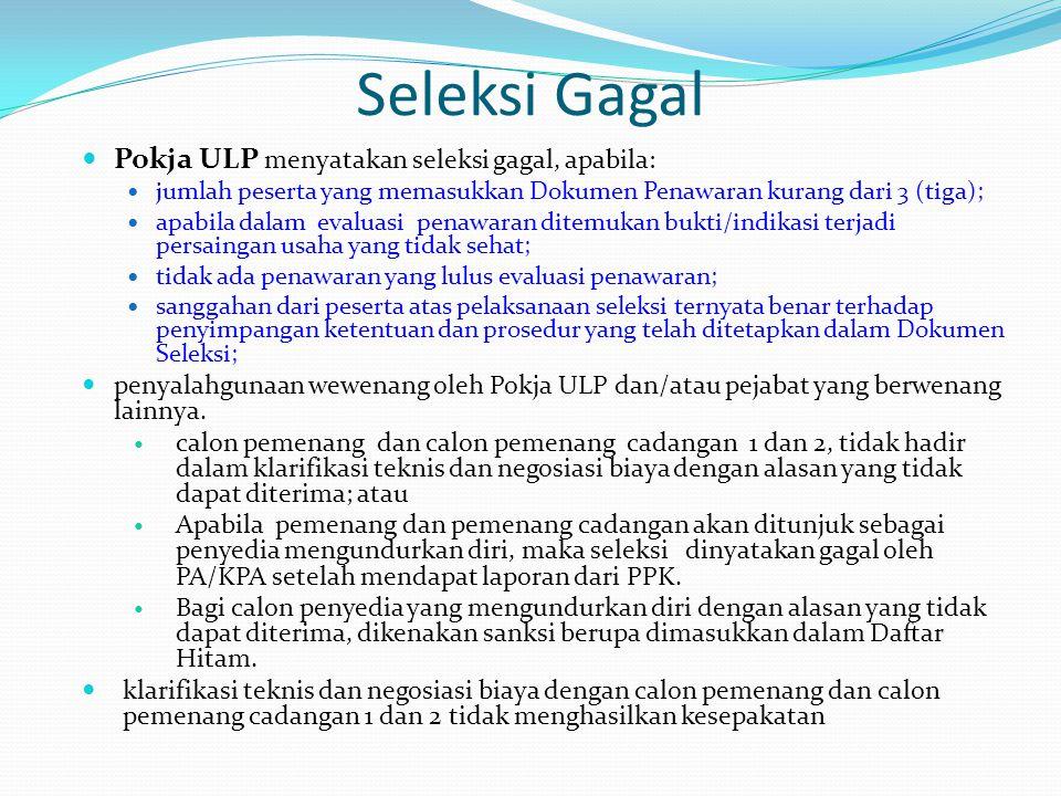Seleksi Gagal Pokja ULP menyatakan seleksi gagal, apabila: