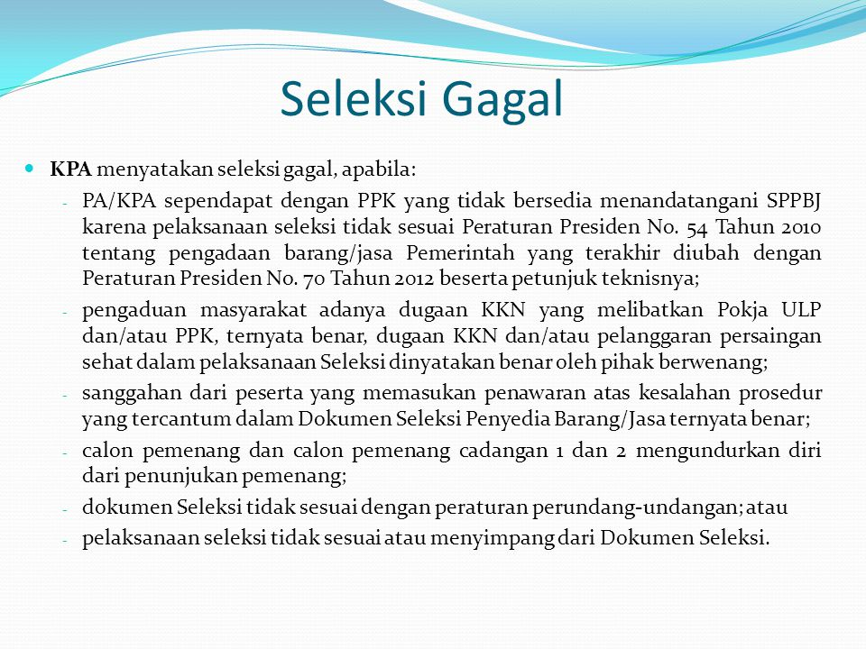 Seleksi Gagal KPA menyatakan seleksi gagal, apabila: