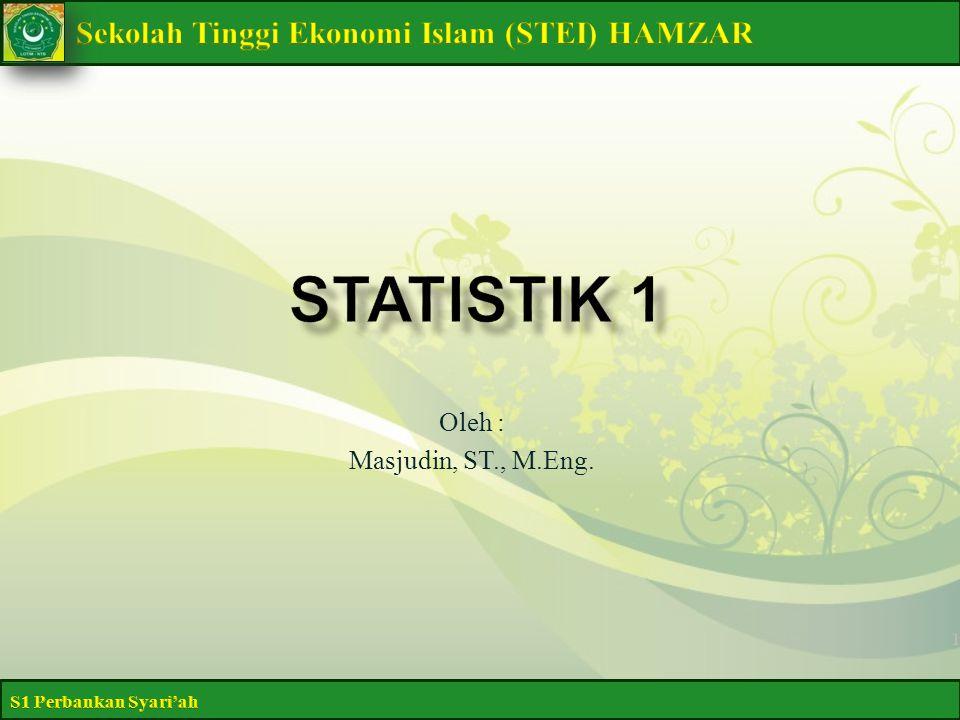 Statistik 1 Oleh : Masjudin, ST., M.Eng.