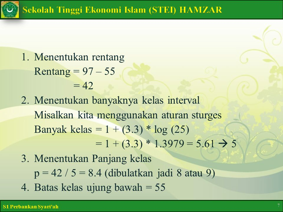 1. Menentukan rentang Rentang = 97 – 55 = 42 2