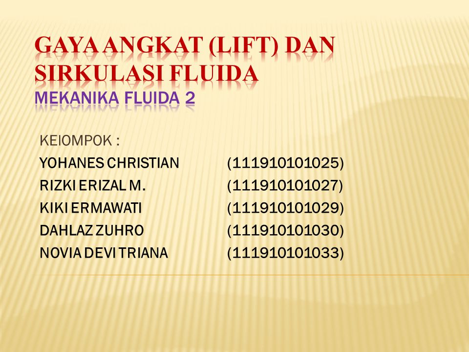 GAYA ANGKAT (LIFT) DAN SIRKULASI FLUIDA MEKANIKA FLUIDA 2