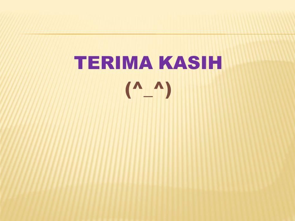 TERIMA KASIH (^_^)
