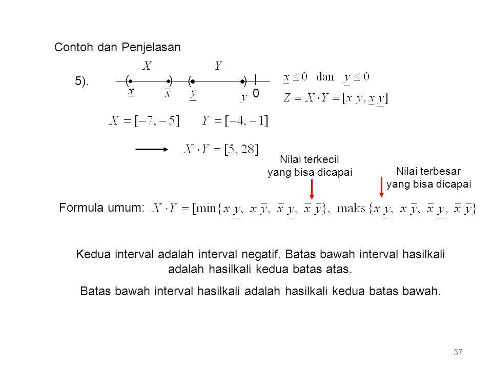 Batas bawah interval hasilkali adalah hasilkali kedua batas bawah.
