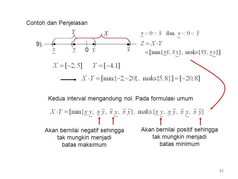 Kedua interval mengandung nol. Pada formulasi umum