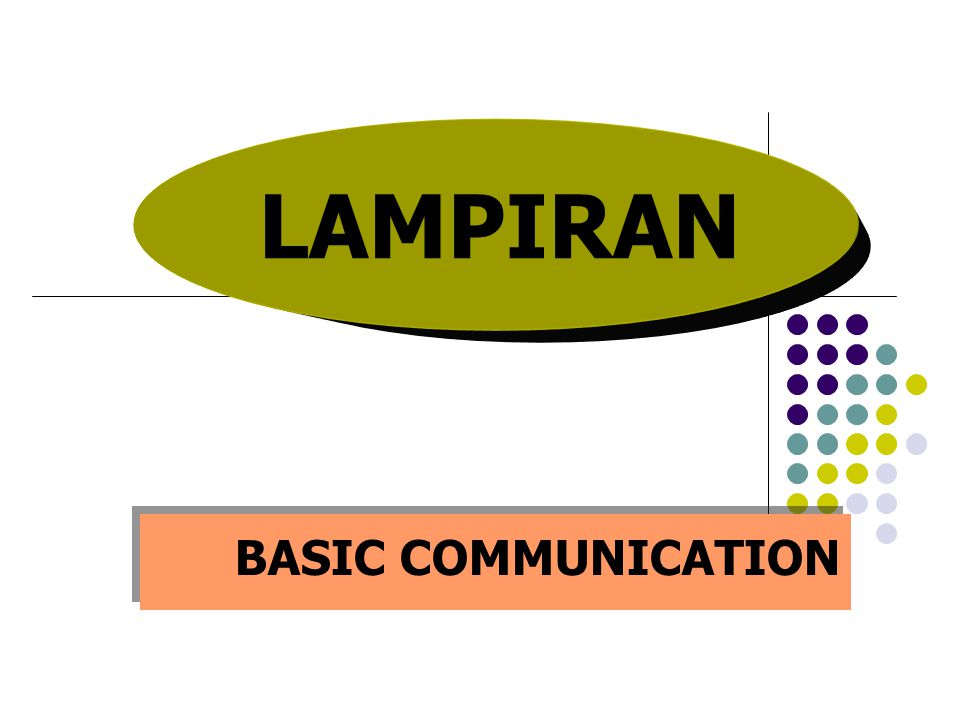 LAMPIRAN BASIC COMMUNICATION