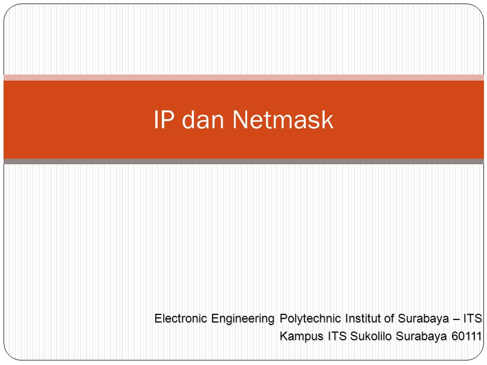 IP dan Netmask Electronic Engineering Polytechnic Institut of Surabaya – ITS.