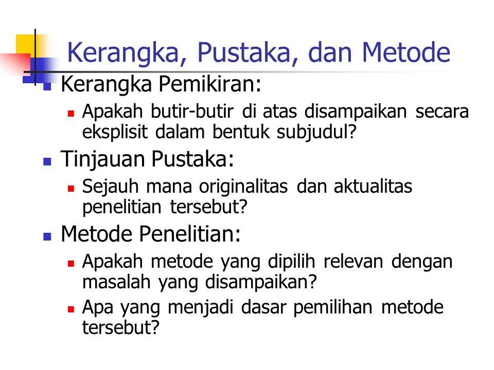 Kerangka, Pustaka, dan Metode
