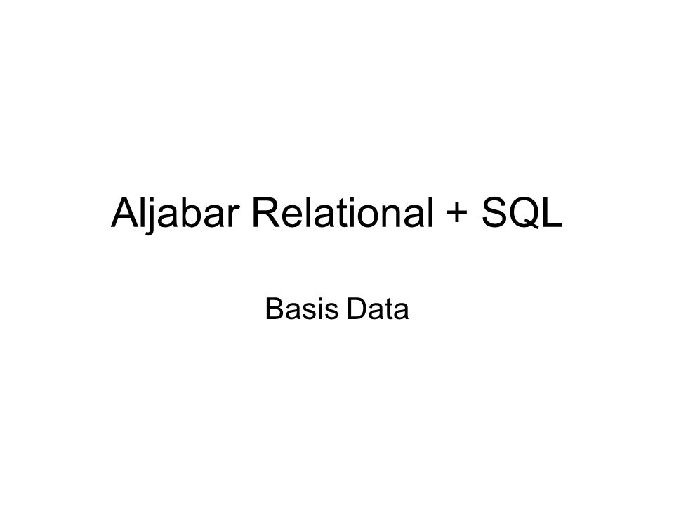 Aljabar Relational + SQL