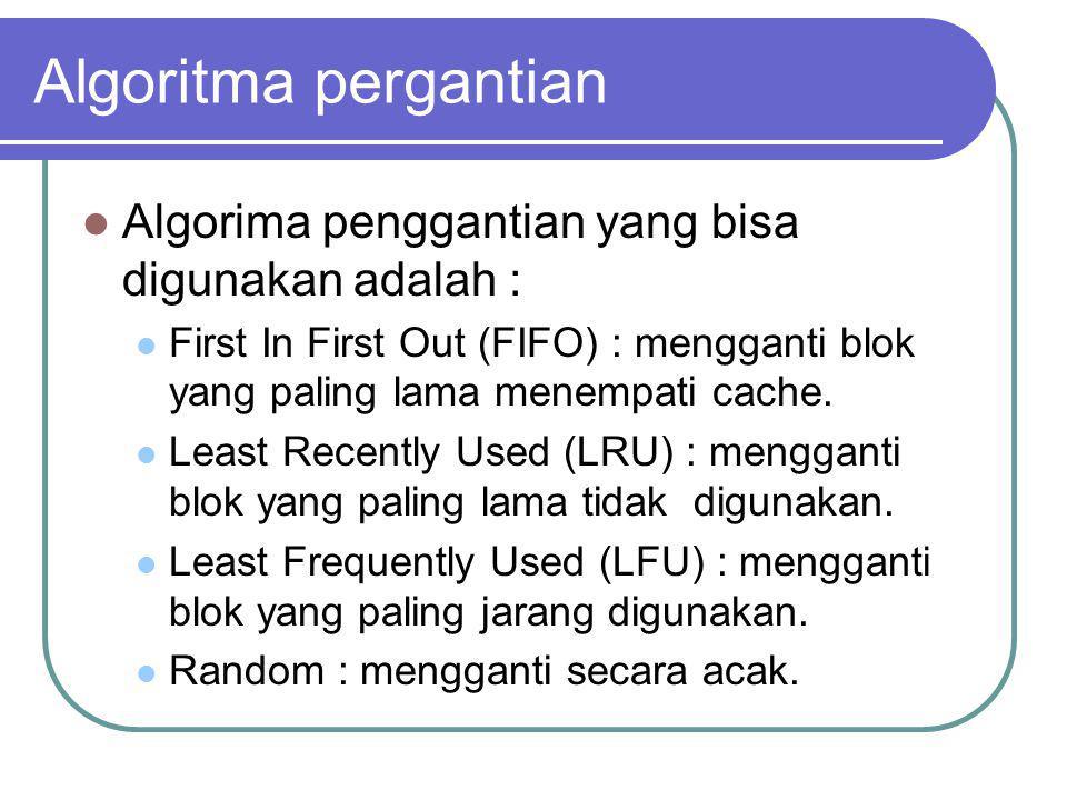 Algoritma pergantian Algorima penggantian yang bisa digunakan adalah :