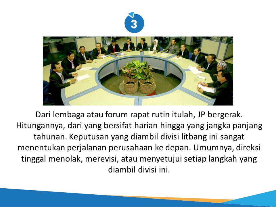 Dari lembaga atau forum rapat rutin itulah, JP bergerak