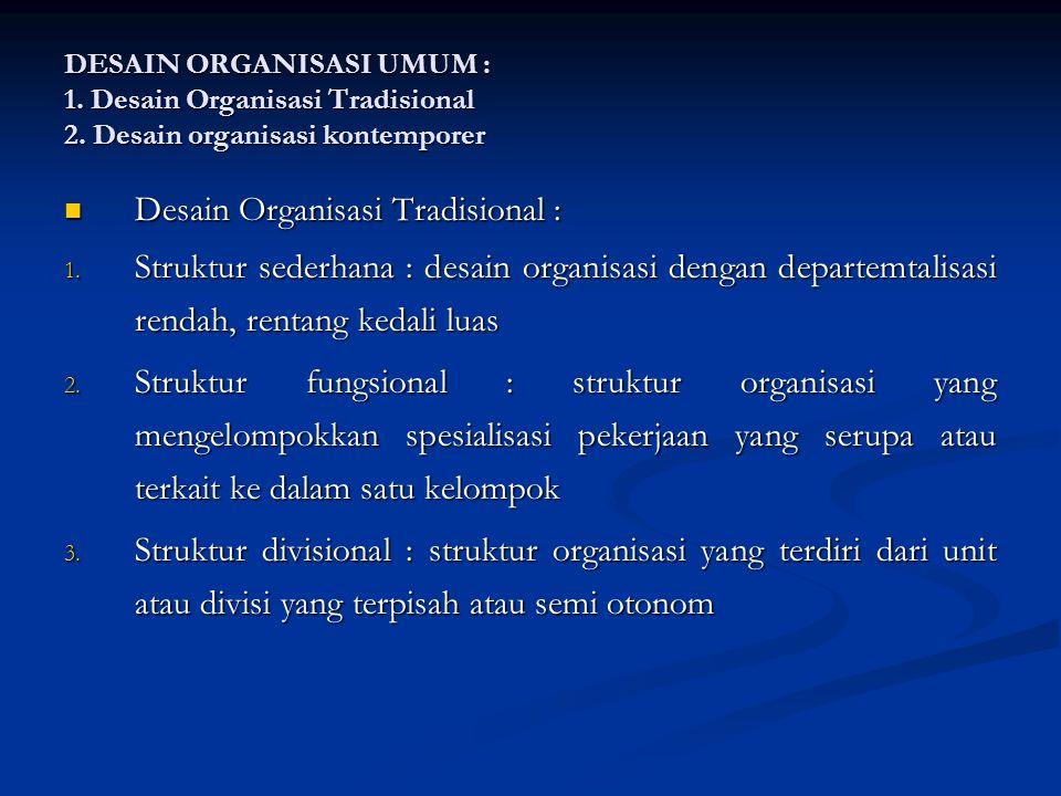 Desain Organisasi Tradisional :