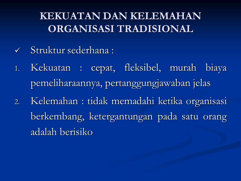 KEKUATAN DAN KELEMAHAN ORGANISASI TRADISIONAL