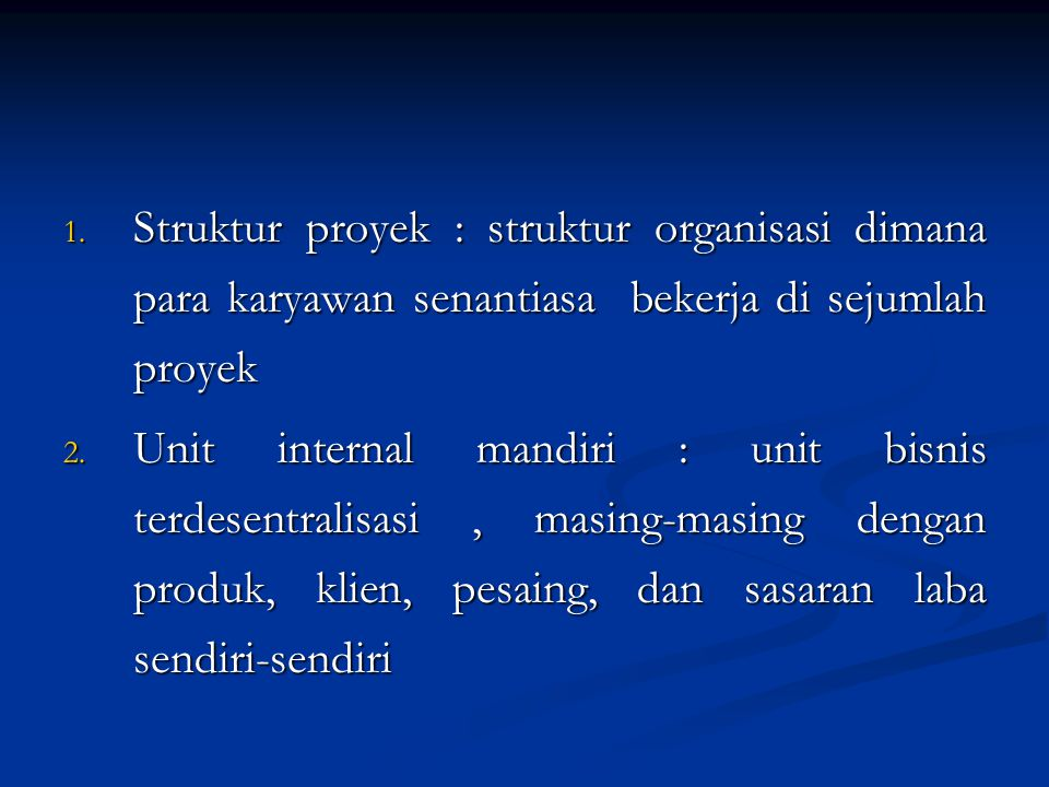 Struktur proyek : struktur organisasi dimana para karyawan senantiasa bekerja di sejumlah proyek