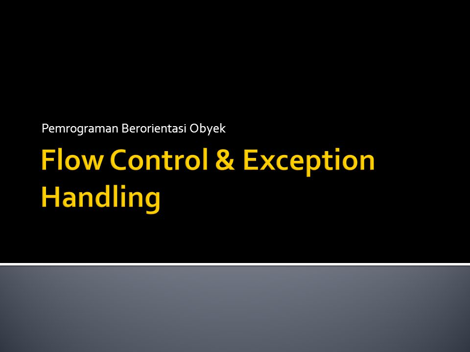 Flow Control & Exception Handling
