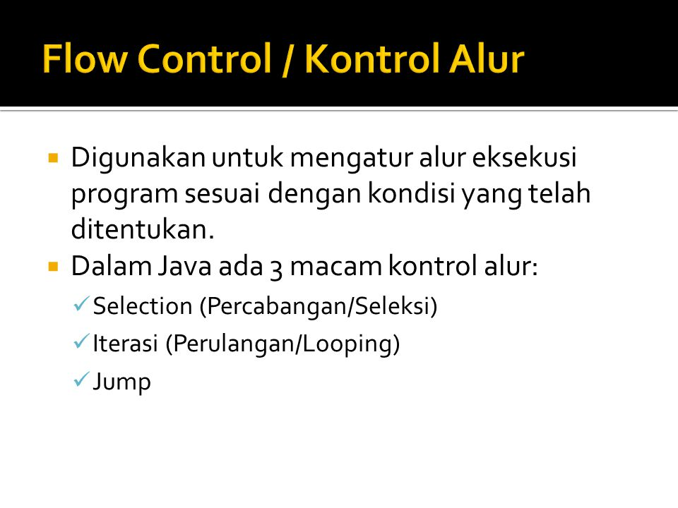 Flow Control / Kontrol Alur