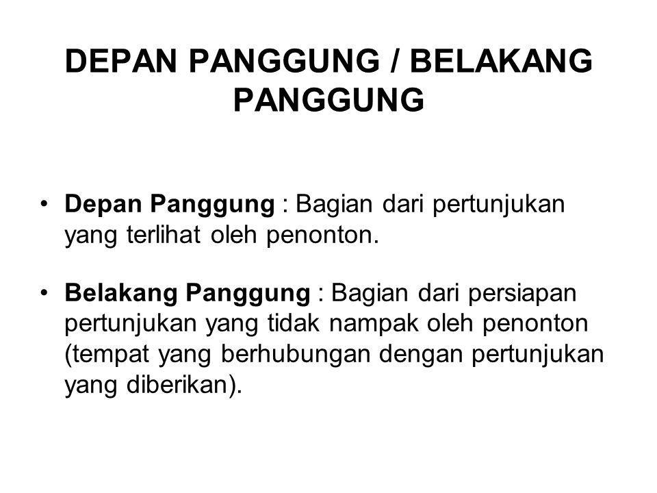 DEPAN PANGGUNG / BELAKANG PANGGUNG