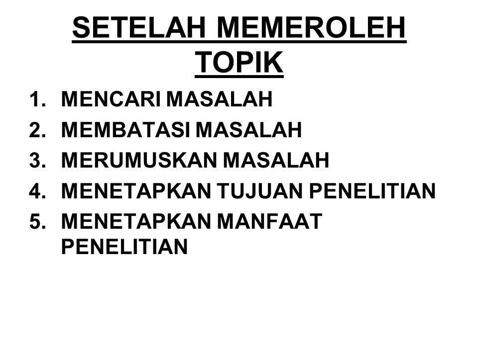 SETELAH MEMEROLEH TOPIK