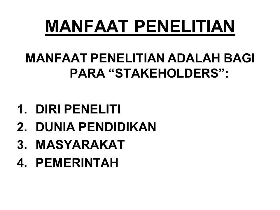 MANFAAT PENELITIAN ADALAH BAGI PARA STAKEHOLDERS :