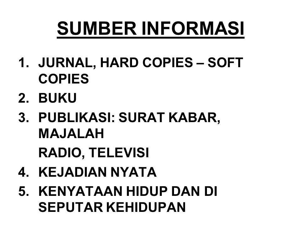 SUMBER INFORMASI JURNAL, HARD COPIES – SOFT COPIES BUKU
