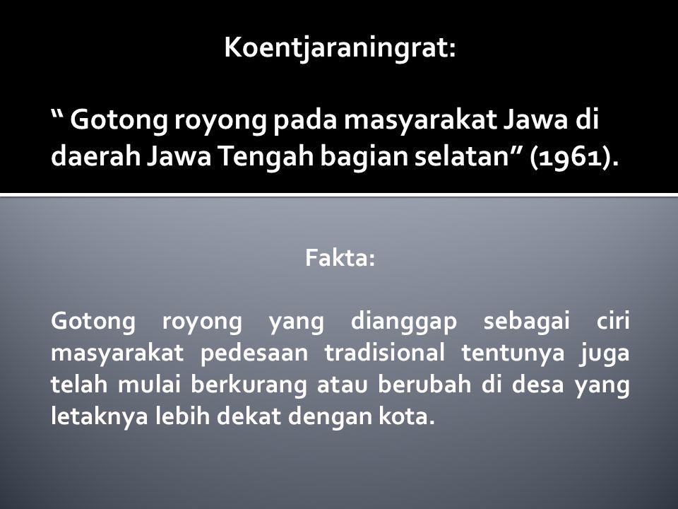 Koentjaraningrat: Gotong royong pada masyarakat Jawa di daerah Jawa Tengah bagian selatan (1961).
