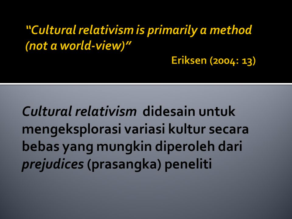 Cultural relativism is primarily a method (not a world-view)