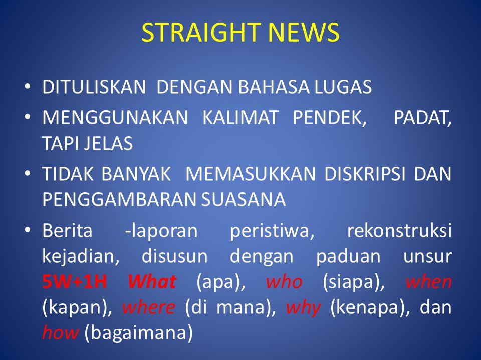 STRAIGHT NEWS DITULISKAN DENGAN BAHASA LUGAS