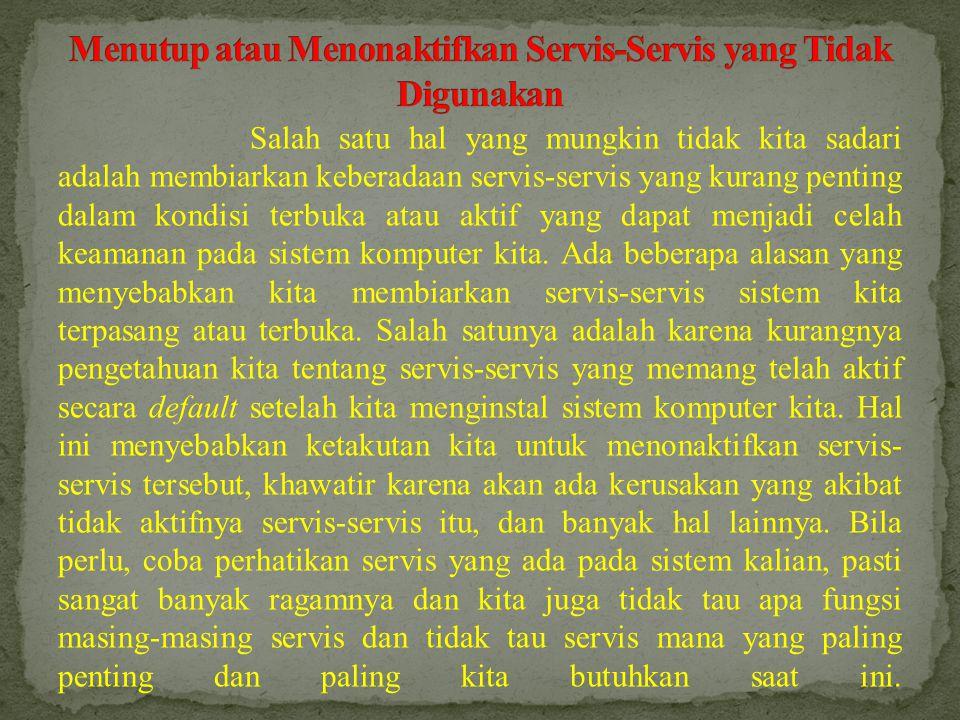 Menutup atau Menonaktifkan Servis-Servis yang Tidak Digunakan
