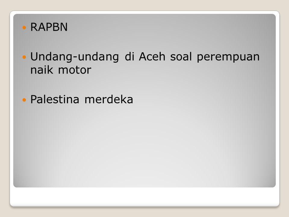 RAPBN Undang-undang di Aceh soal perempuan naik motor Palestina merdeka