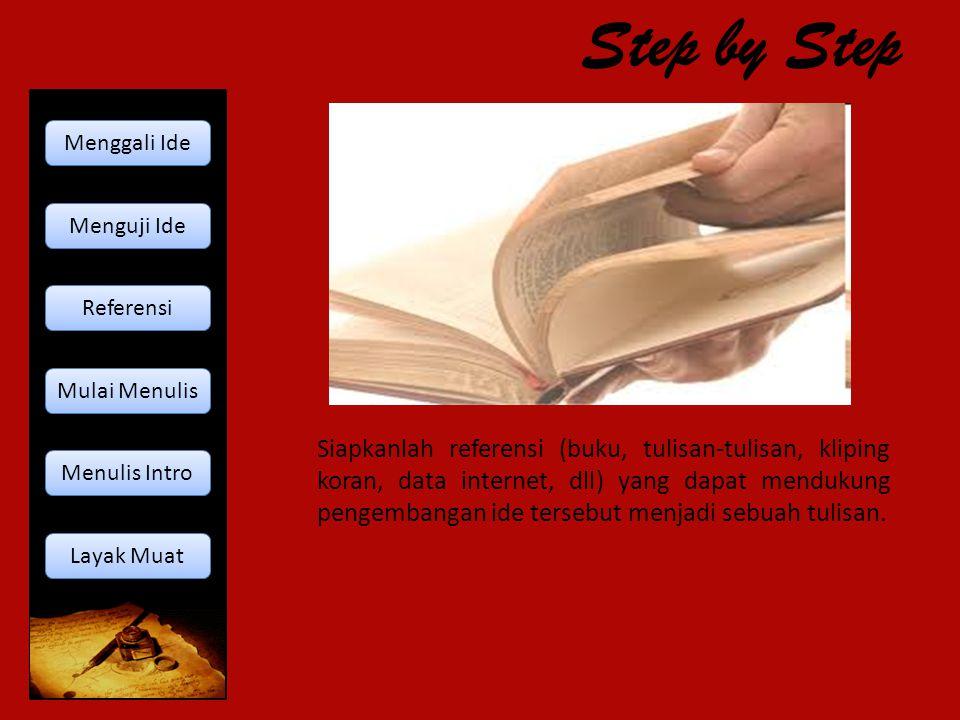 Step by Step Menggali Ide. Menguji Ide. Referensi. Mulai Menulis.