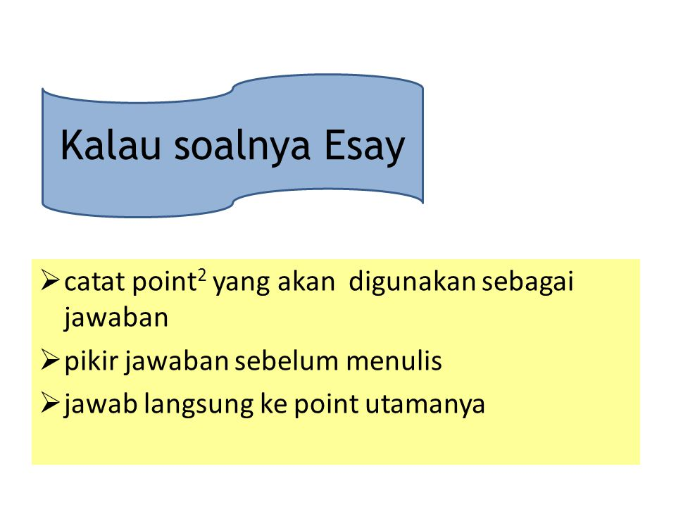Kalau soalnya Esay catat point2 yang akan digunakan sebagai jawaban