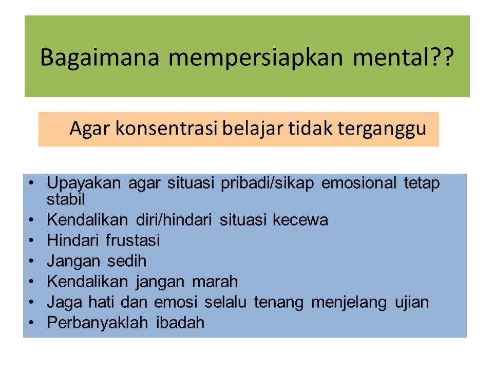 Bagaimana mempersiapkan mental