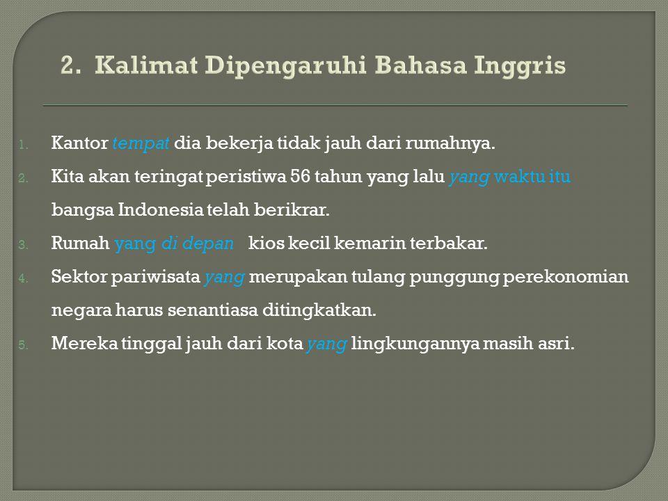 2. Kalimat Dipengaruhi Bahasa Inggris