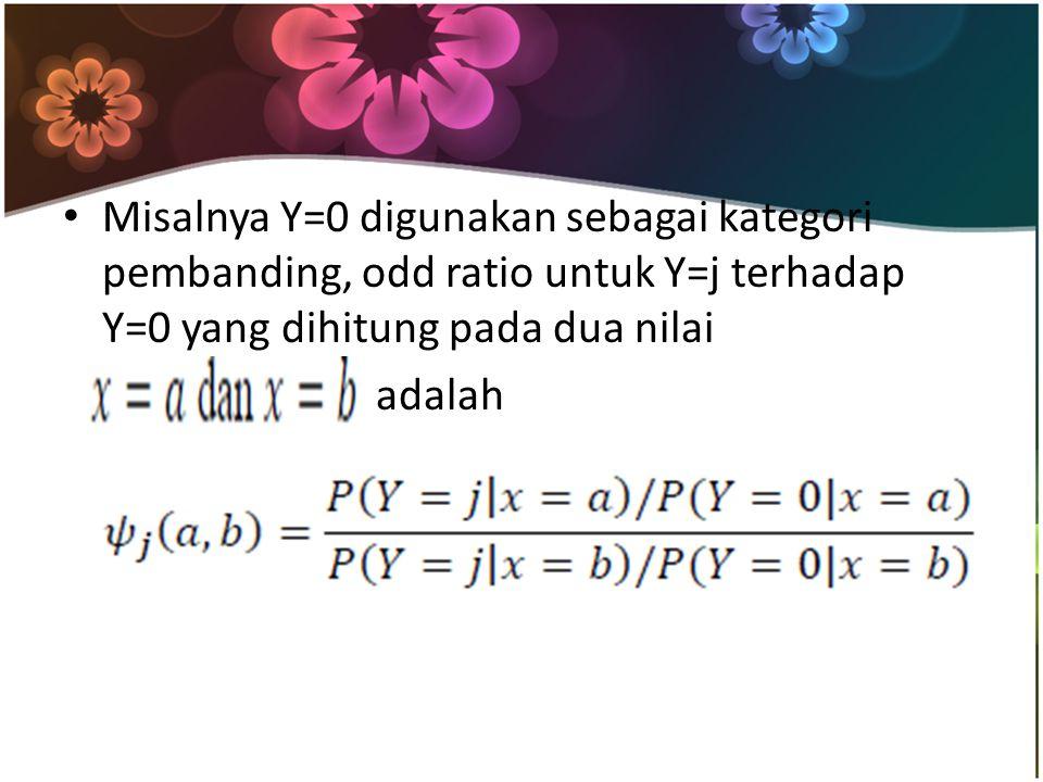 Misalnya Y=0 digunakan sebagai kategori pembanding, odd ratio untuk Y=j terhadap Y=0 yang dihitung pada dua nilai