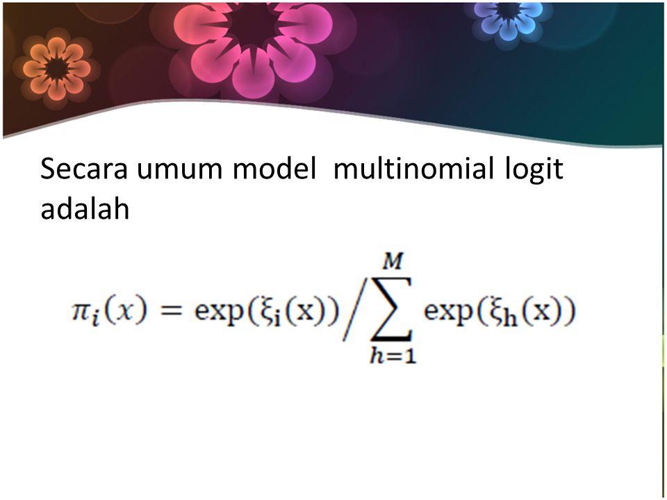 Secara umum model multinomial logit adalah