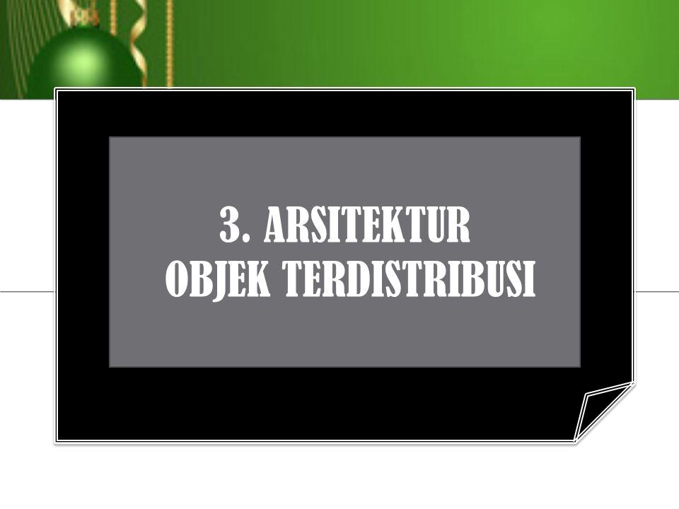 3. ARSITEKTUR OBJEK TERDISTRIBUSI