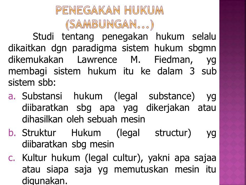 Penegakan Hukum (Sambungan...)