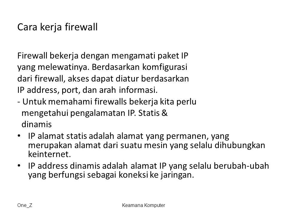 Cara kerja firewall Firewall bekerja dengan mengamati paket IP