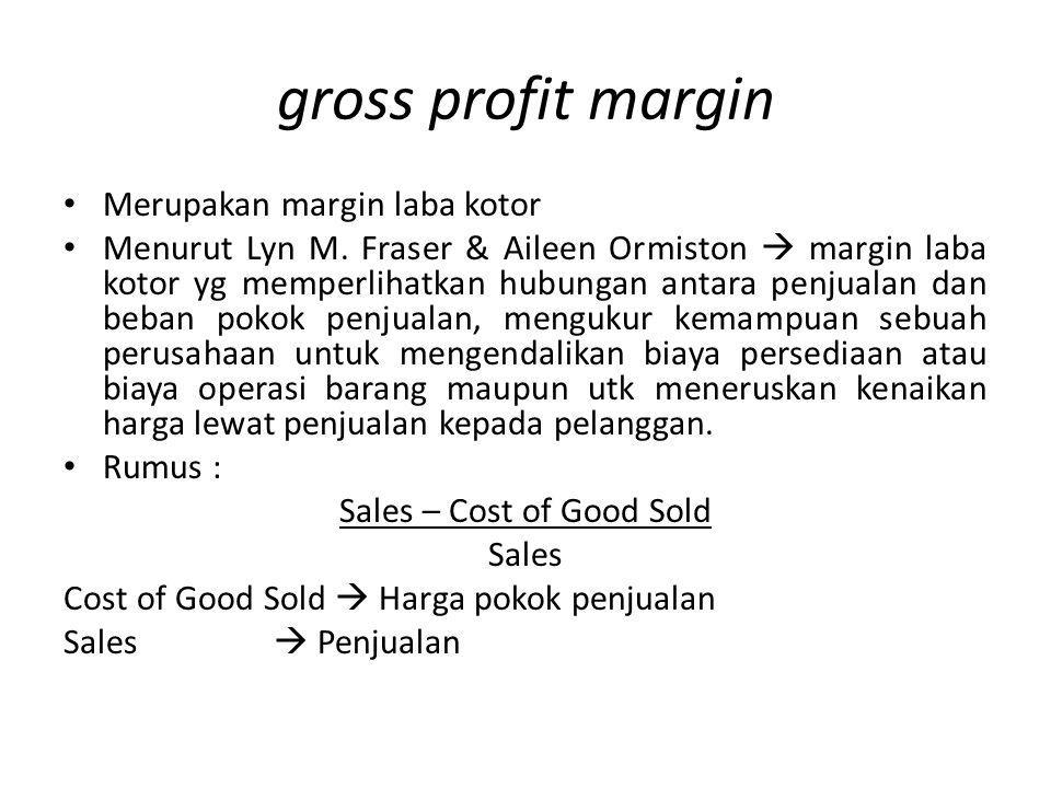 Sales – Cost of Good Sold