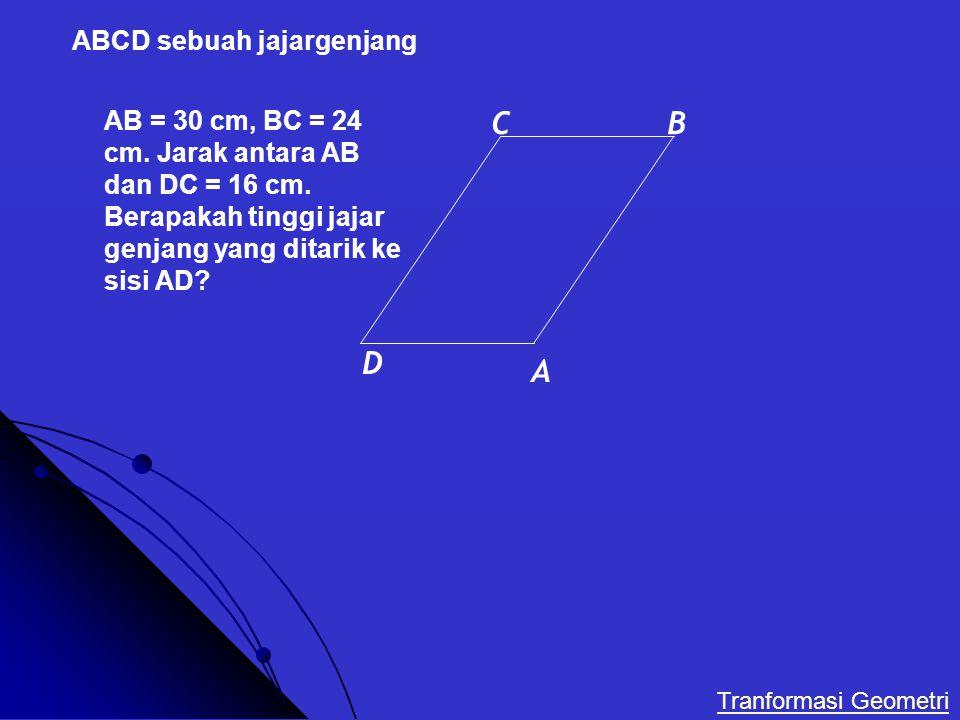 A C D B ABCD sebuah jajargenjang