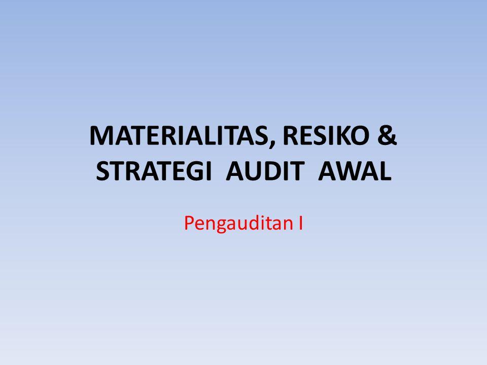 MATERIALITAS, RESIKO & STRATEGI AUDIT AWAL