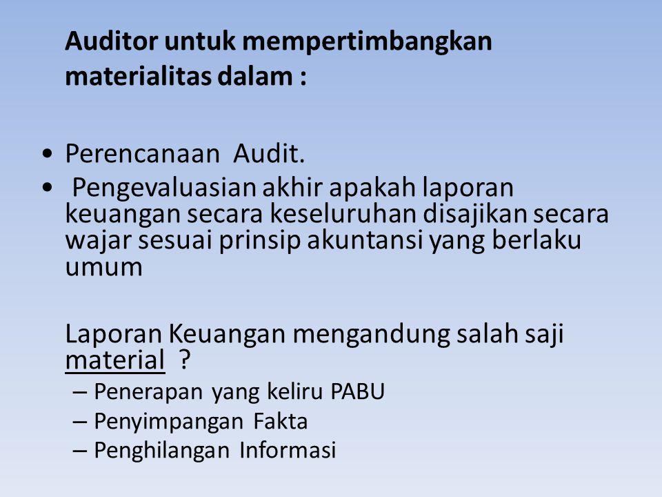 Auditor untuk mempertimbangkan materialitas dalam :